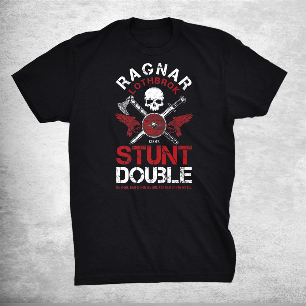 Ragnar Lothbrok Stunt Double Shirt