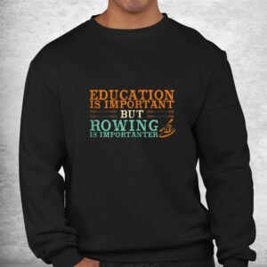 rowing is important funny row team shirt 2