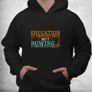 rowing is important funny row team shirt 3