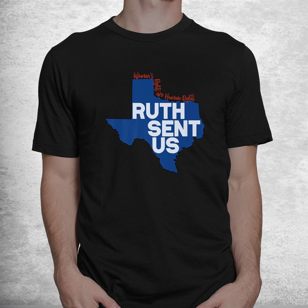 Ruth Bader Ginsberg Sent Us To Texas Shirt