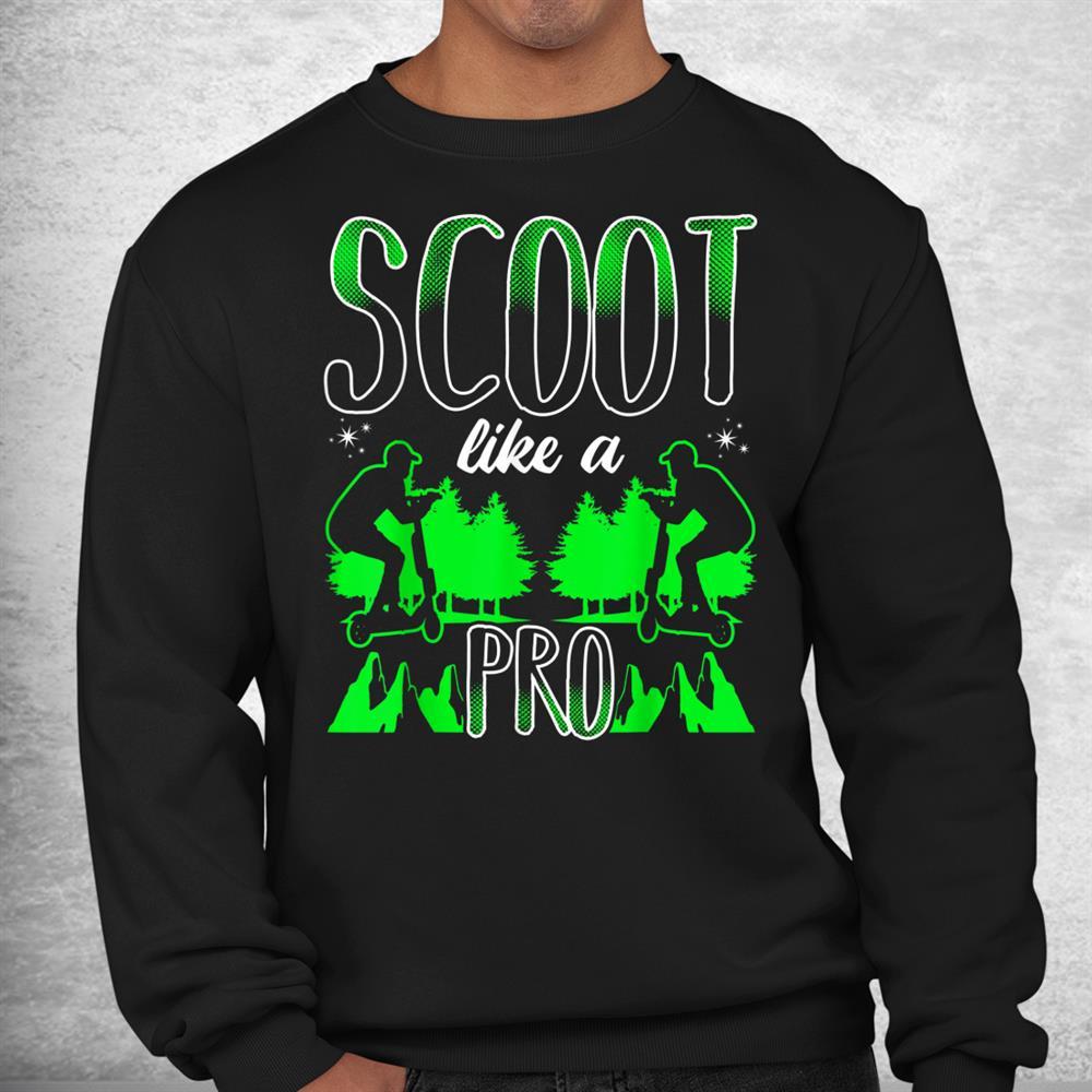 Scoot Like A Pro E Scooter Shirt