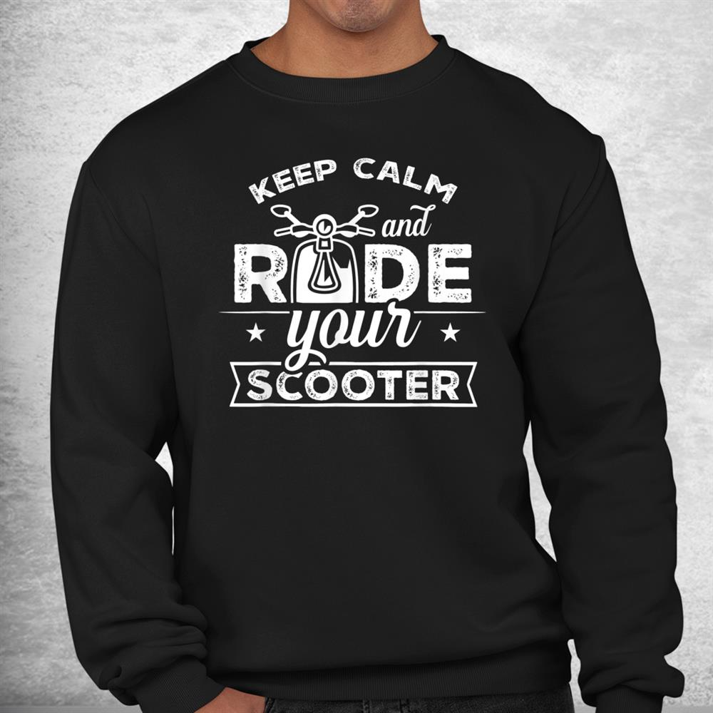 Scooter Driving Driver Moped Saying Shirt