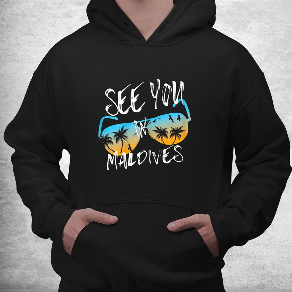See You In Maldives Island Vacation Sunset Sunglasses Shirt