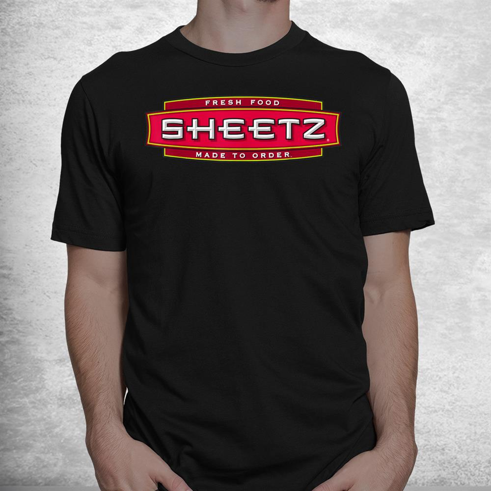 Sheetz Fresh Food Ma De To Order Shirt