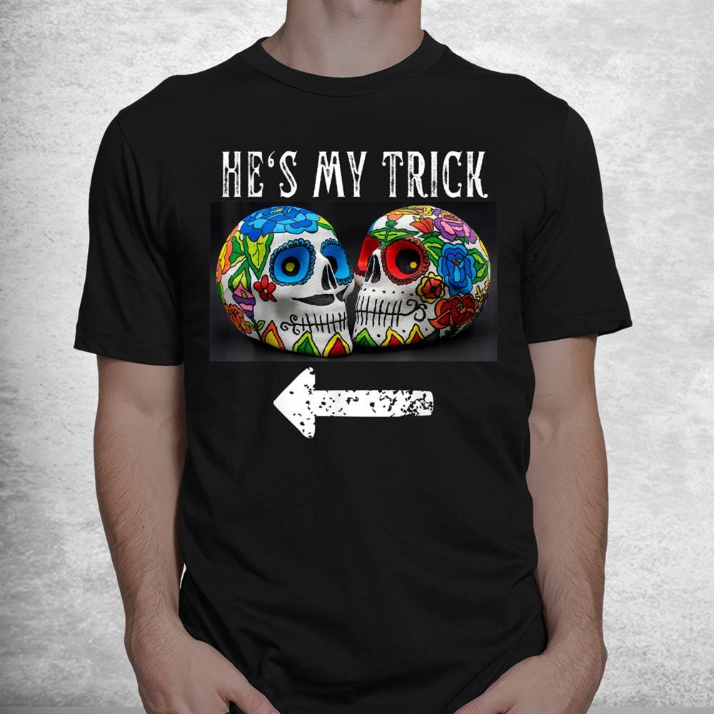 Hes My Trick Matching Couple Halloween Costume Bikers Skull Shirt