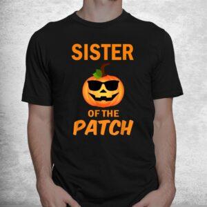 sister of the patch pumpkin family matching halloween shirt 1