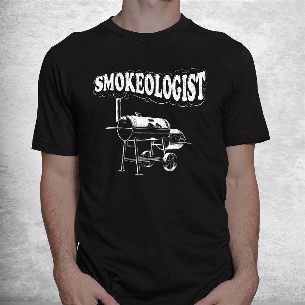 Smokeologist Funny Pitmaster Bbq Smoker Grilling Shirt