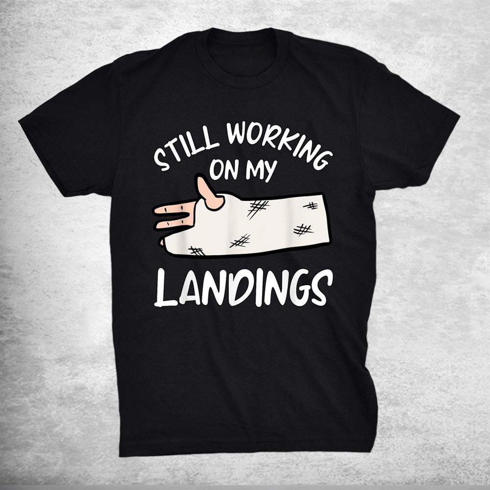 Still Working On My Landings Broken Arm Recovery Leg Kids Shirt
