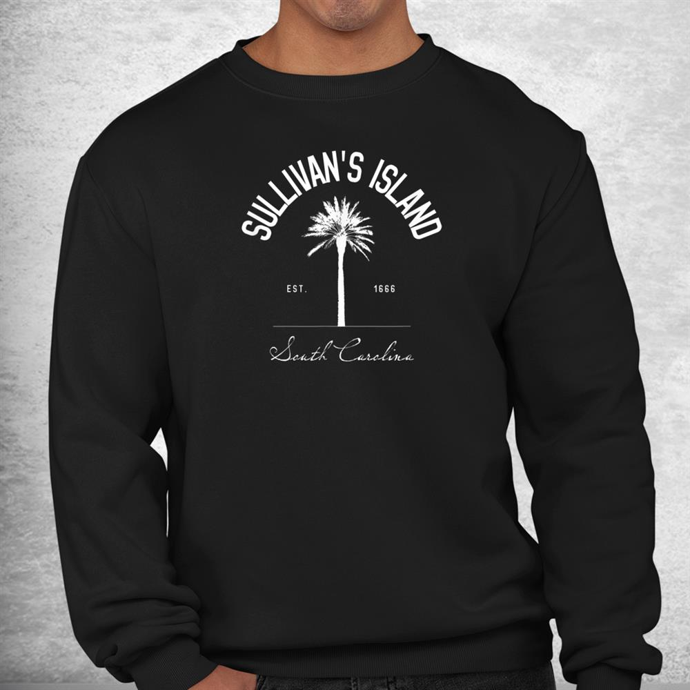 Sullivans Island Sc Park Palm Tree Beach Fishing Shirt