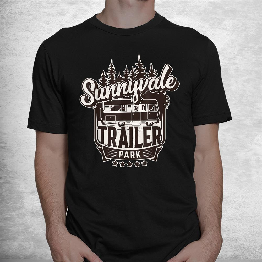Sunnyvale Trailer Park National Park Shirt