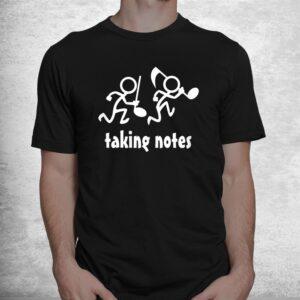 taking notes funny musics shirt 1