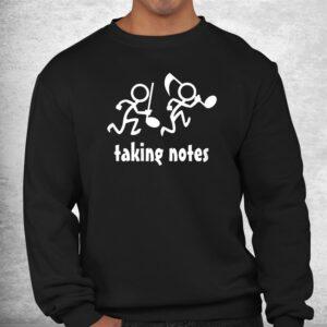 taking notes funny musics shirt 2