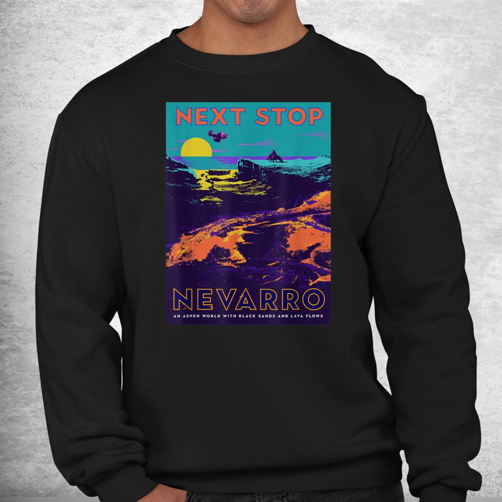The Mandalorian Next Stop Nevarro Shirt