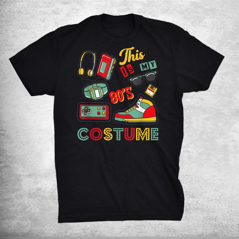 This Is My 80s Costume Shirt 1980s Halloween Retro Vintage Shirt