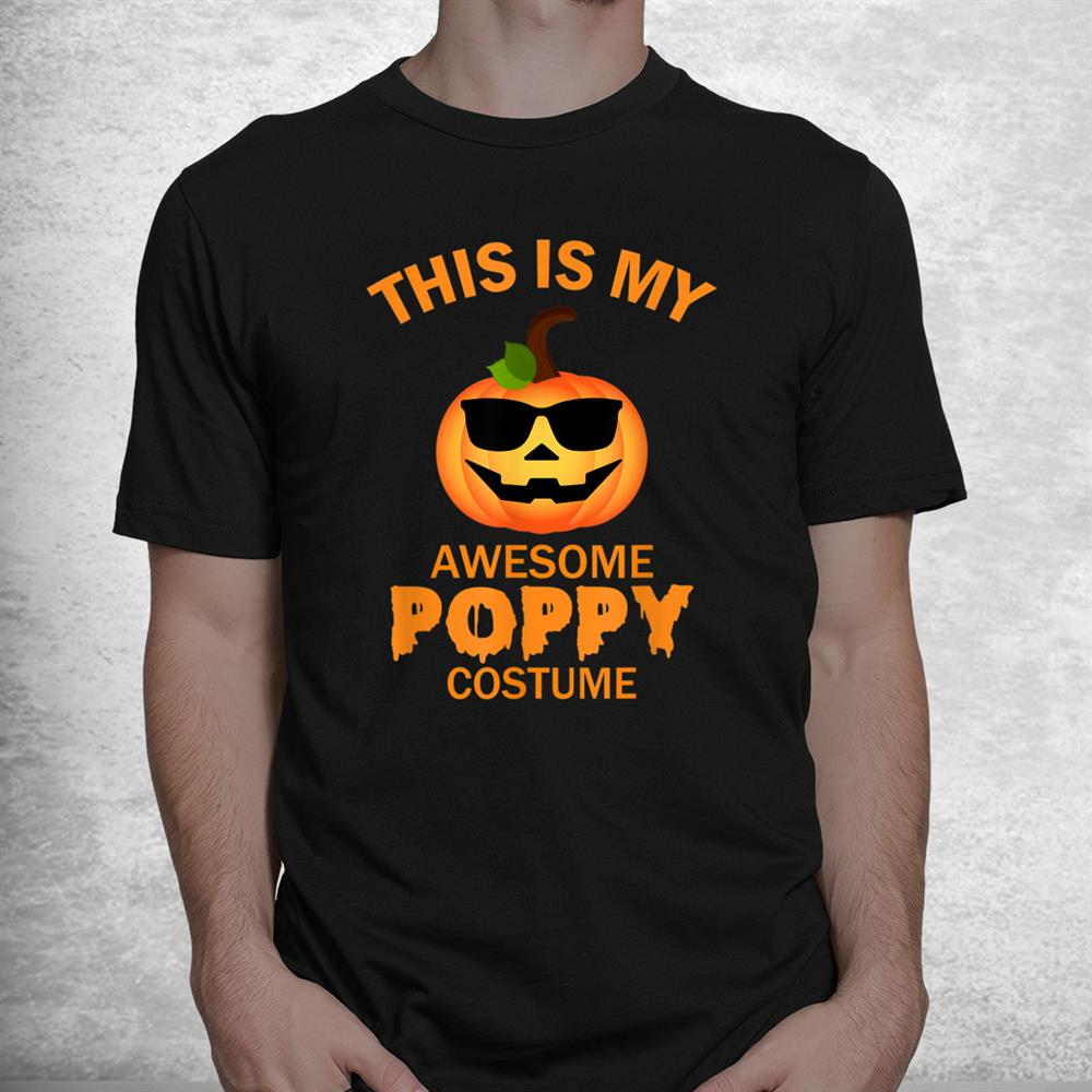 This Is My Awesome Poppy Halloween Costume Matching Shirt