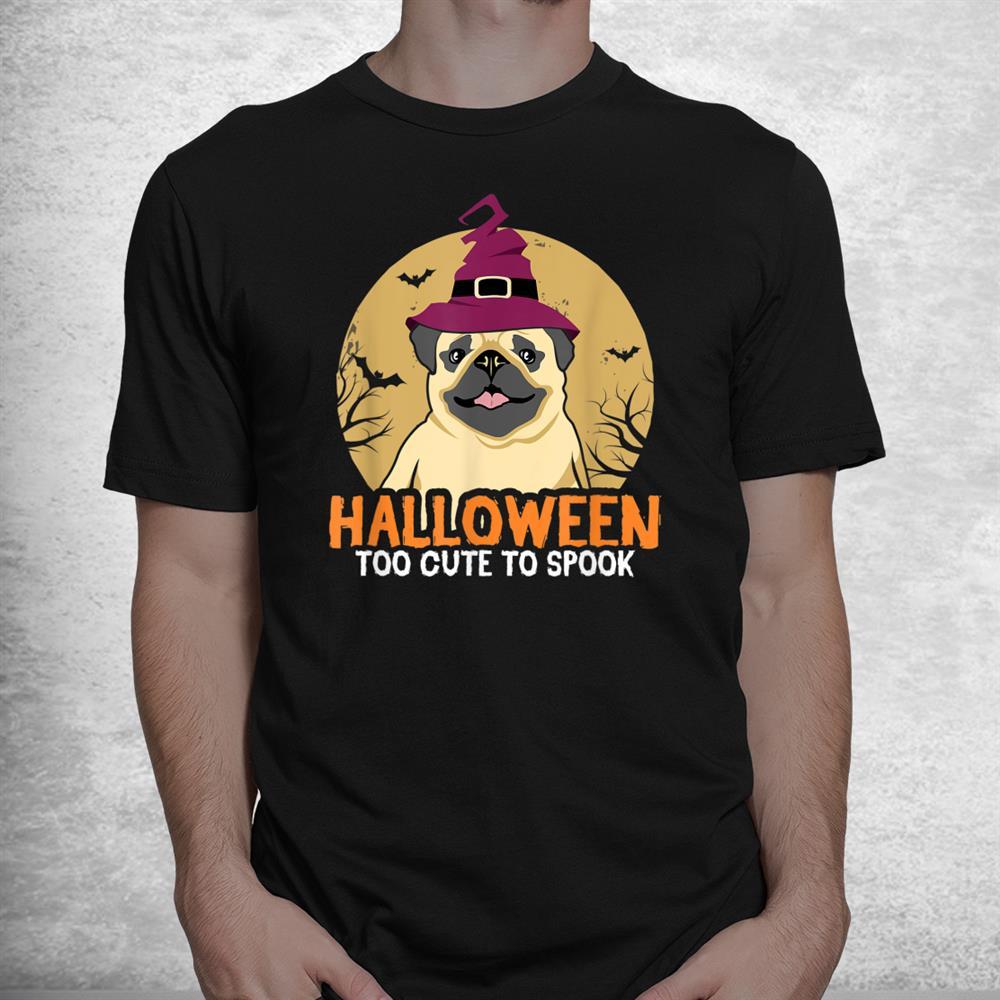 Too Cute To Spook Pug Moon Costume Thanksgiving Halloween Shirt