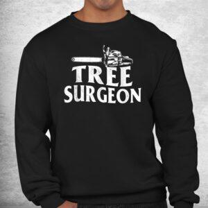tree surgeon arborist lumberjack wood logger tree doctor shirt 2
