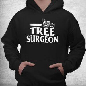 tree surgeon arborist lumberjack wood logger tree doctor shirt 3