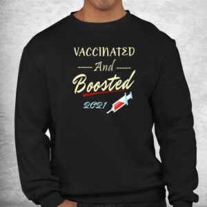 vaccinated and boosted 2021 pro vaccine shirt 2