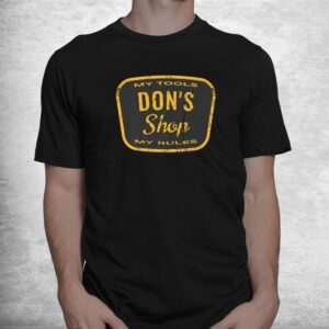 vintage dons shop my tools my rules funny workshop quote shirt 1