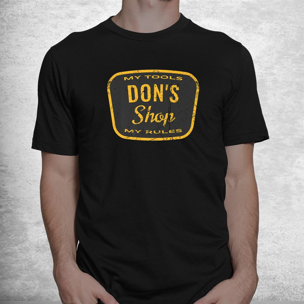 Vintage Dons Shop My Tools My Rules Funny Workshop Quote Shirt