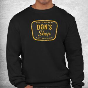 vintage dons shop my tools my rules funny workshop quote shirt 2