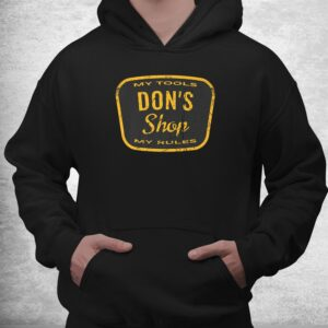 vintage dons shop my tools my rules funny workshop quote shirt 3