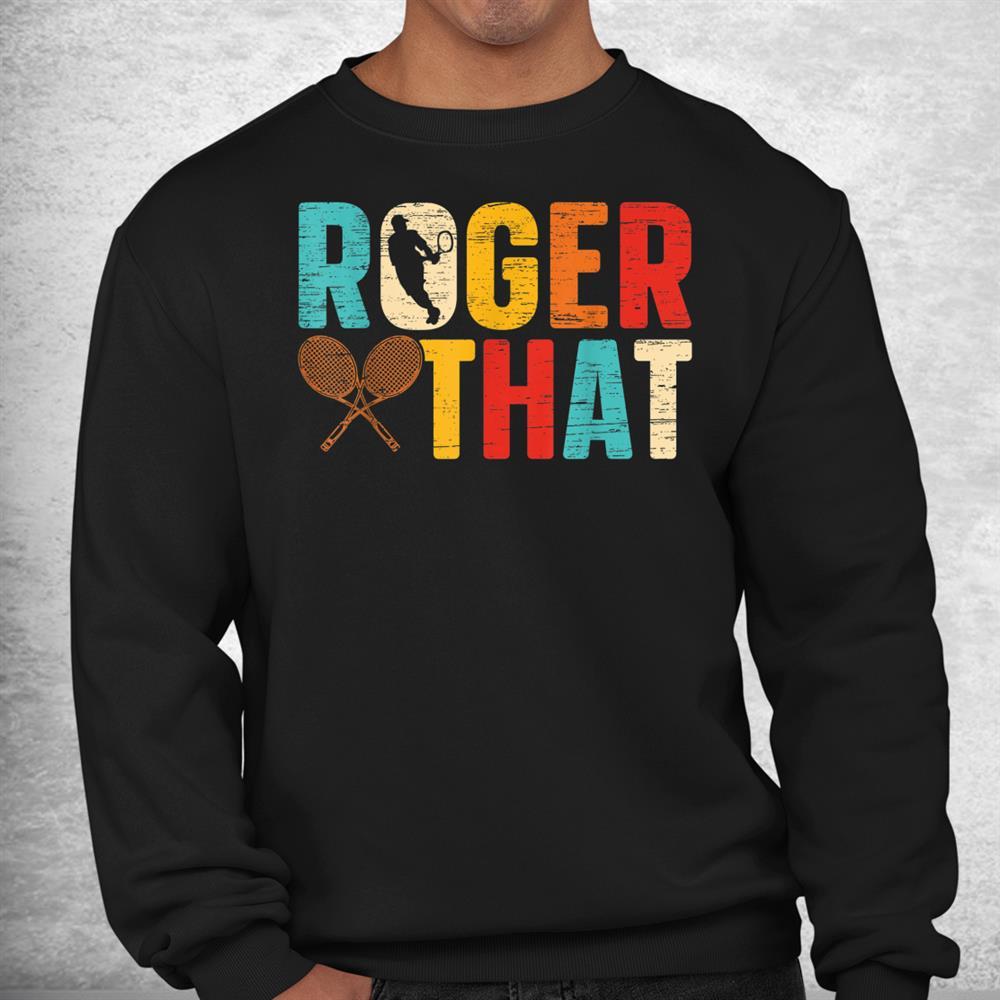 Vintage Roger That Tennis Player Shirt