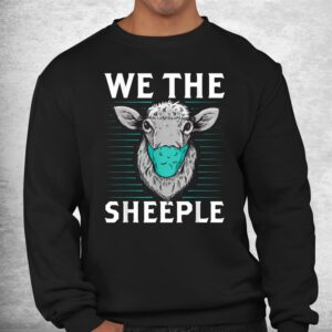 we the sheeple funny anti mask march slogan shirt 2