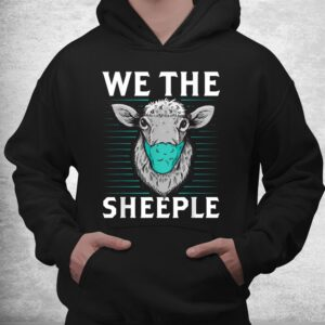 we the sheeple funny anti mask march slogan shirt 3