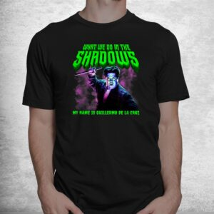 what we do in the shadows guillermo de la cruz shirt 1