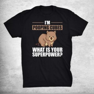 Wombat I Wombats I Animals Pooping Portraits Australia Shirt