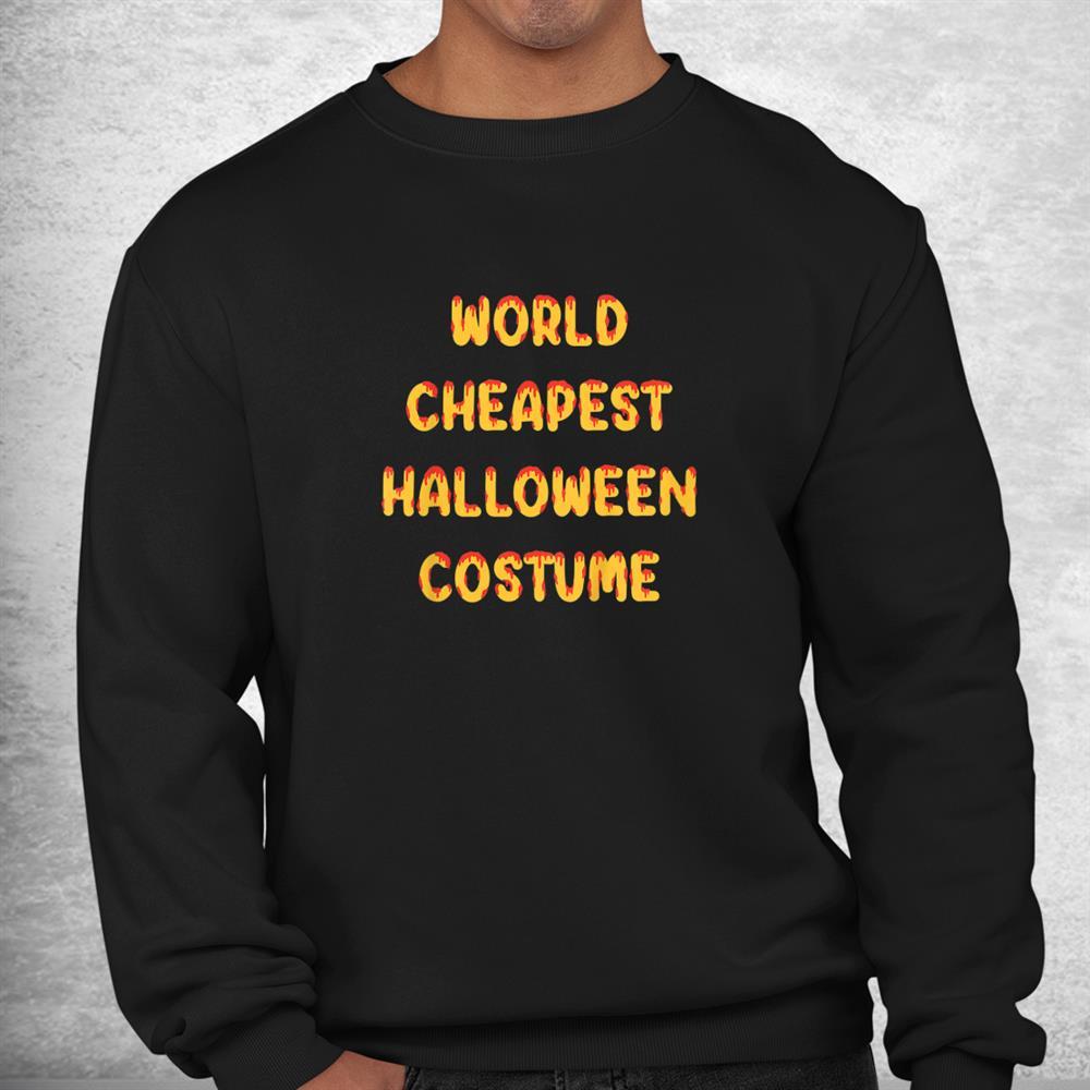 World Cheapest Halloween Costume Funny Shirt
