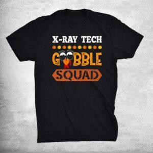 X Ray Tech Gobble Squad Funny Turkey Crew Thanksgiving Shirt