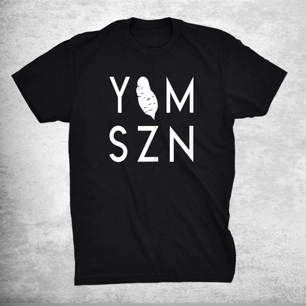 Yam Szn 6 45 Funny Hamstring Workout Its Yam Season Shirt