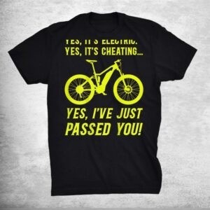 Yes Its Electric E Bike E Bicycle Power Bike Pedelec Ebiker Shirt
